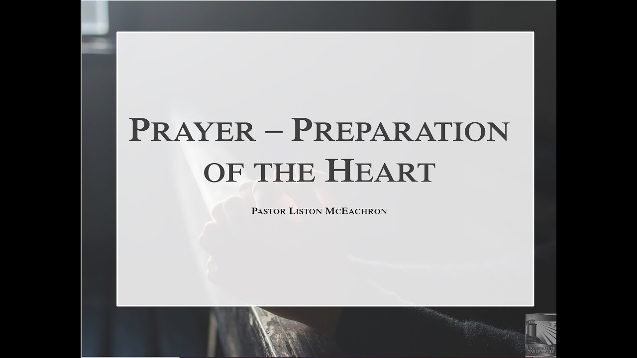 Prayer: The Preparation of the Heart - Sunday Evening - March 22, 2020 - Pastor McEachron