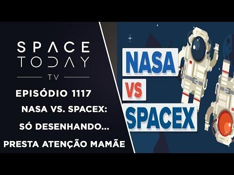 NASA Vs. SpaceX: Só Desenhando...Presta Atenção Mamãe!!! - Space Today TV Ep.1117