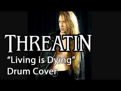 "THREATIN ""Living is Dying"" Drum Cover 