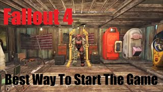 Fallout 4 -  Best Way To Start The Game