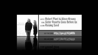 Robert Plant & Alison Krauss - Sister Rosetta Goes Before Us [Album Version]