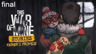❀ Прохождение This War of Mine DLC Stories ❀ - FINAL! - Мурашки по спине