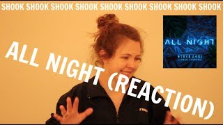 ALL NIGHT - STEVE AOKI & LAUREN JAUREGUI (REACTION)
