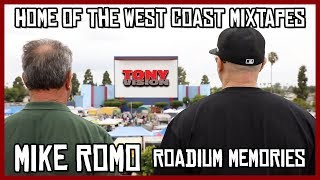 TONY VISION PRESENTS THE ROADIUM - HOME OF THE WEST COAST MIXTAPE - MIKE ROMO ROADIUM MEMORIES