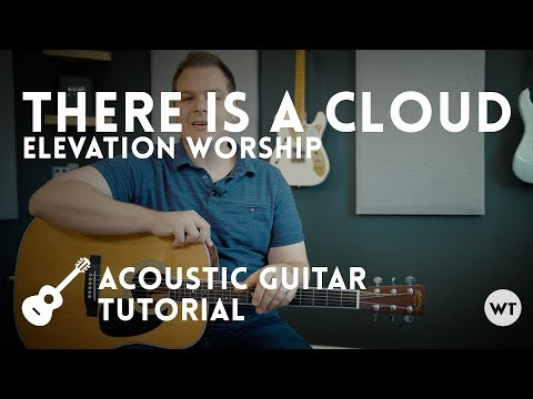 There Is A Cloud - Elevation Worship - Tutorial (acoustic guitar)