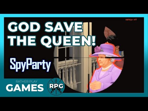 God Save the Queen! | Spy Party Multiplayer Funny Moments | Rather Play Games