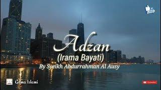 Adzan Merdu Irama Bayati By Sheikh Abdurrahman Al Ausy || Irama Sedih!!!