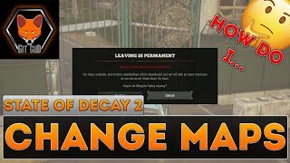 State of Decay 2 How to Change Maps (regions or territories!)