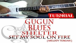 Belajar Melody GUGUN BLUES SHELTER - Set my Soul on Fire || Melody Tengah ( SLOW TEMPO )