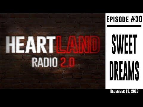 Heartland Radio Ep. 30: Sweet Dreams