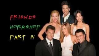 Изучение английского по фильмам с субтитрами Friends Workshop   Part 4