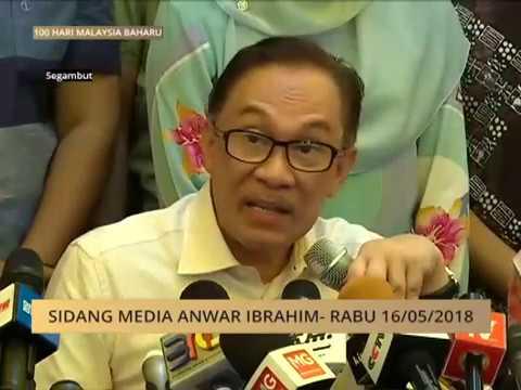 Sidang media Anwar Ibrahim - Rabu 16/05/2018