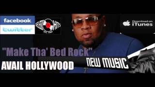 MAKE THA BED ROCK by Avail HOLLYWOOD