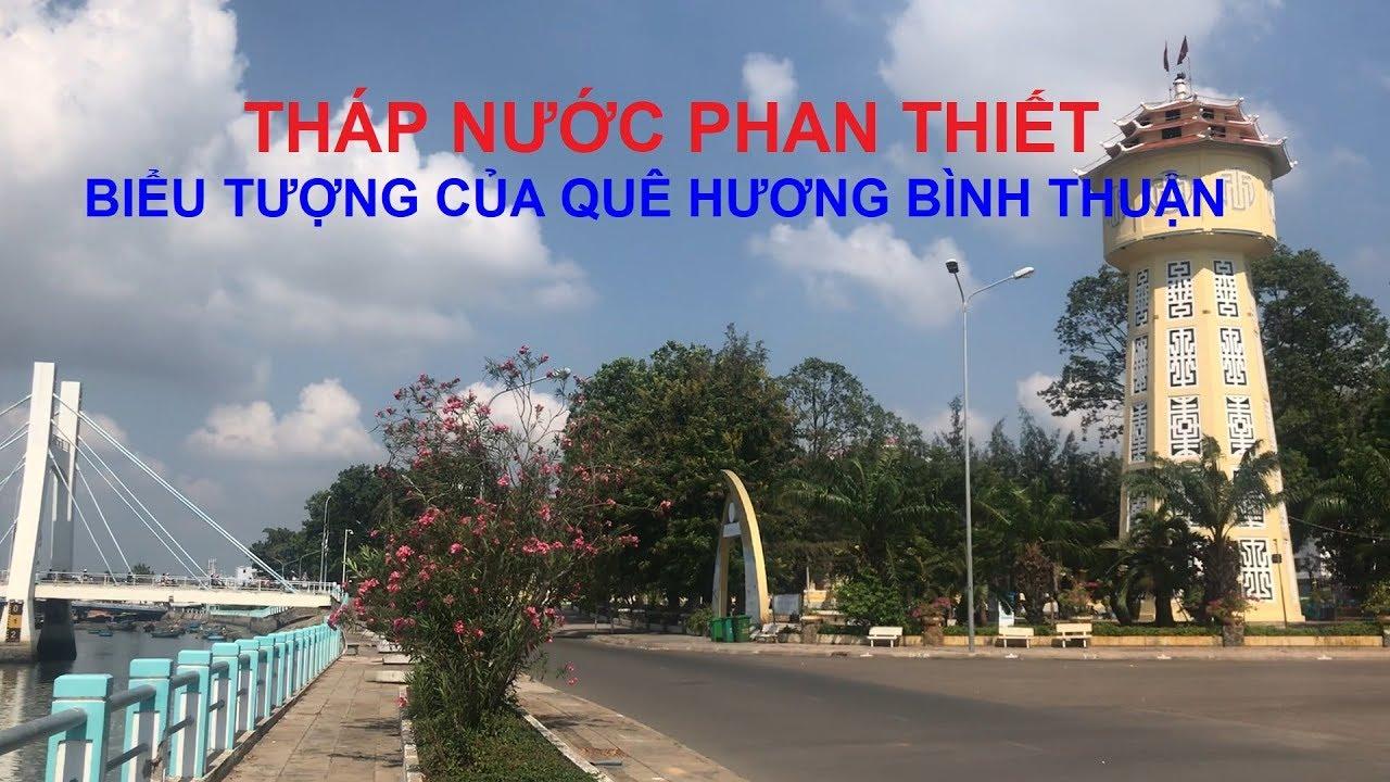 Tháp nước Phan Thiết Biểu tượng của Quê hương Bình Thuận | QUE ...