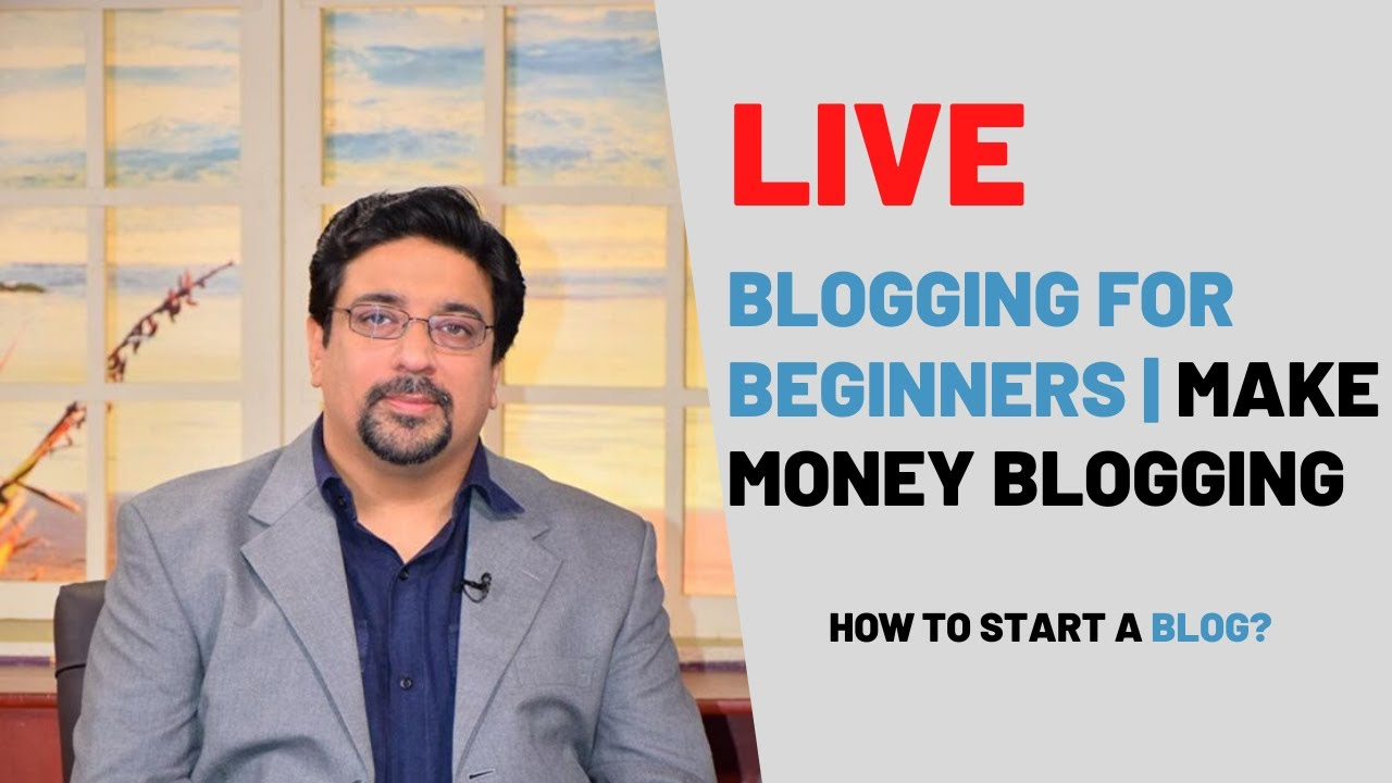 Blogging for Beginners | Make Money Blogging | How to start a Blog in 2020?