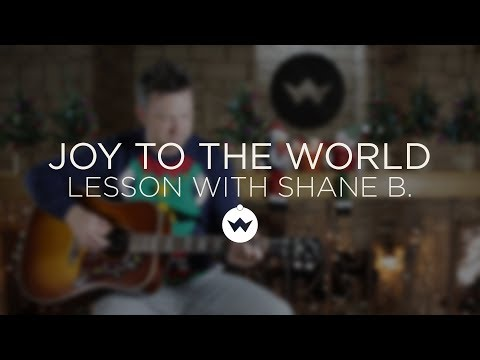 Joy To The World - Guitar Lesson W/ Shane Barnard - The Worship Initiative