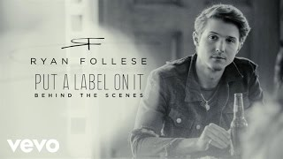 Ryan Follese Put A Label On It Behind The Scenes.mp3