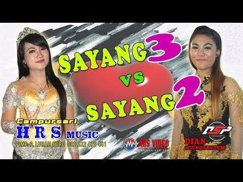SAYANG 3 VS. SAYANG 2  HRS MUSIC // DIAN SOUNDSYSTEM //JMS
