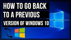 How To Go Back To A Previous Version Of Windows 10