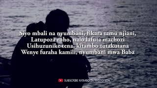 U MWENDO GANI NYUMBANI | NYIMBO ZA KRISTO | Lyrics video