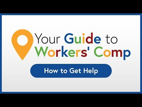 How To Get Help   Your Guide To Workers' Comp