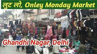 Monday Market गांधी नगर को लुट लो  !!  Ghandi Nagar Market Delhi  !! Delhi Wholasale Markrt