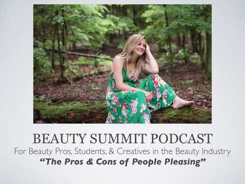Beauty Summit Podcast | Pros & Cons of People Pleasing