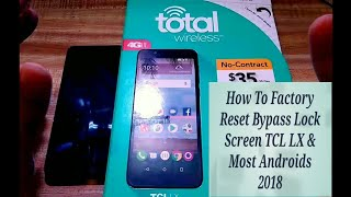 How To Factory Reset Bypass Lock Screen TCL LX & Most Android Smart Phones 2018 Tutorial