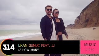 Смотреть клип Ilkan Gunuc Feat. Jj - How Many