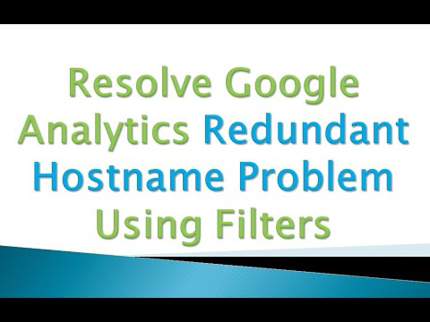 Resolve Google Analytics Redundant Hostname Problem Using Filters
