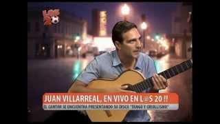 """L@S 20 - JUAN VILLARREAL PRESENTA SU DISCO """"TANGO Y CRIOLLISMO"""" - PARTE 1 - 07.05.2014"""