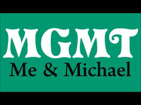MGMT - Me and Michael (Lyrics)