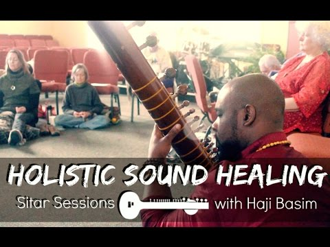 Holistic Sound Healing Sitar Sessions with Haji Basim