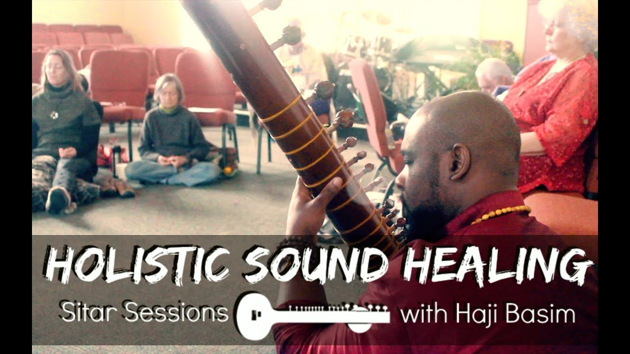 Holistic Sound Healing Sitar Sessions with Haji Basim