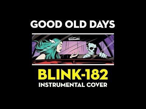blink-182 - Good Old Days (Instrumental Cover)