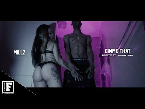 Mill$ - Gimme That ( Official Video )