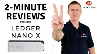 Ledger Nano X Review (in 2 minutes)