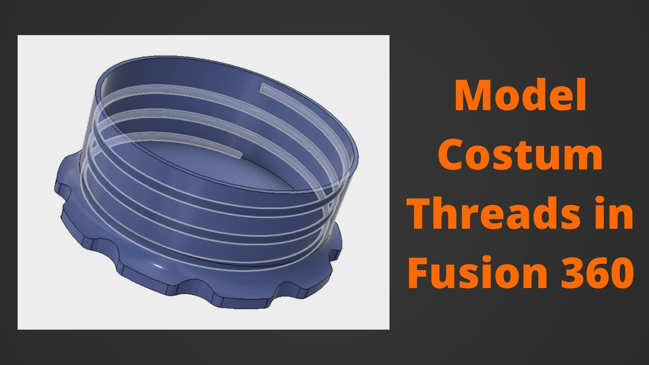 Model Custom Threads in Fusion 360
