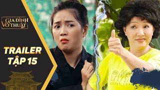 Gia đình võ thuật | Trailer tập 15: NS Phương Dung quyết tâm huấn luyện An Vy thành