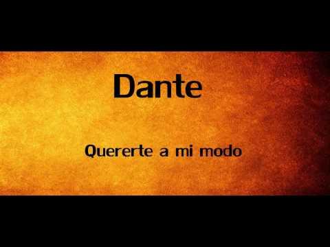 Dante || Quererte a mi modo (Letra)