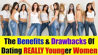 What Are The Benefits & Drawbacks Of Dating Younger Women