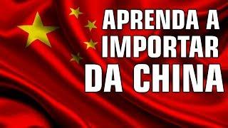 APRENDA COMO IMPORTAR DA CHINA - CURSO COMPLETO -  VÍDEO 01: OS MELHORES SITES
