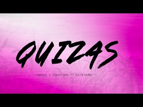 Quizás torway & jhonny boy ft Alejo Muñoz  (Video letra Oficial)