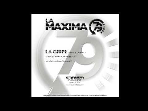LA MAXIMA 79 - LA GRIPE (Official Page)