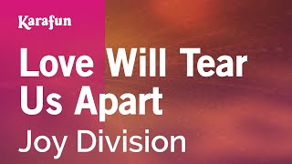 Karaoke Love Will Tear Us Apart - Joy Division *