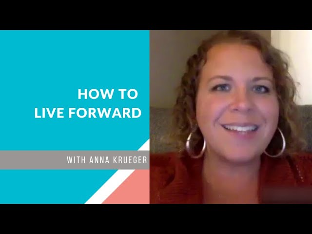 How to Live Forward