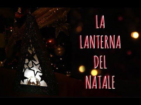 Immagini Natalizie Youtube.La Lanterna Del Natale Riciclo Creativo Natale Arte Per Te