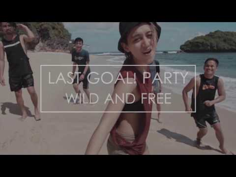 LAST GOAL! PARTY - WILD AND FREE (UNOFFICIAL LYRIC VIDEO)