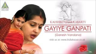 Gayiye Ganpati (Ganesh Vandana) By Kaushiki Chakrabarty