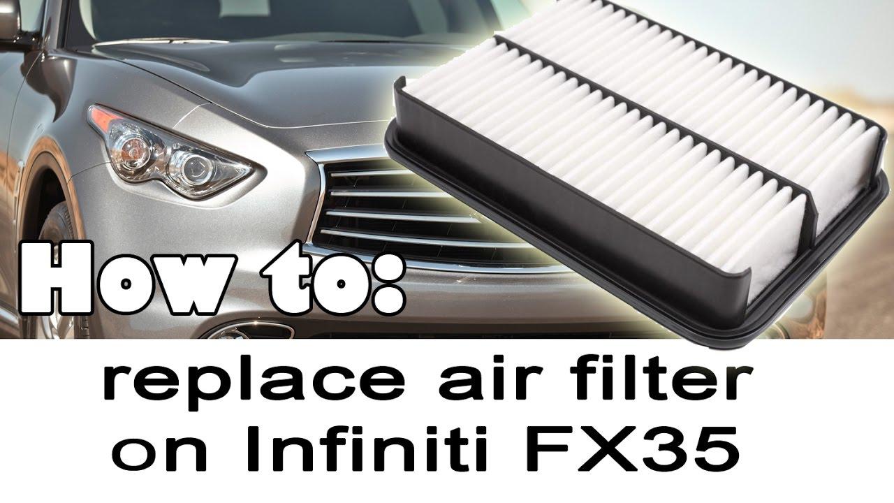 Replacing Air Filter on Infiniti FX35 FX37 QX70